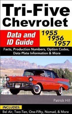 1955-57 Chevy Data & ID Guide by Patrick Hill